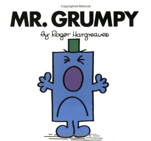 Photo from http://www.amazon.ca/Mr-Grumpy-Roger-Hargreaves/dp/0843174773/ref=sr_1_1?ie=UTF8&qid=1398305121&sr=8-1&keywords=mr+grumpy#reader_0843174773