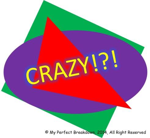 20140523 - Just How Crazy Am I